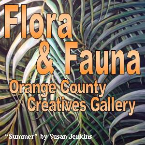 Flora & Fauna, Orange County Creatives Gallery